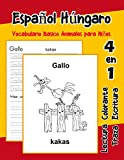 Español Húngaro Vocabulario Basico Animales para Niños: Vocabulario en Espanol Hungaro de preescolar kínder primer Segundo Tercero grado: 15 (Vocabulario animales para niños en español)