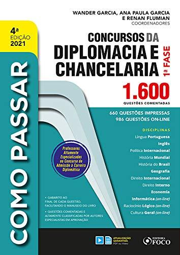 COMO PASSAR EM CONCURSOS DA DIPLOMACIA E CHANCELARIA - 1.600 QUESTÕES COMENTADAS - 4ªED - 2021