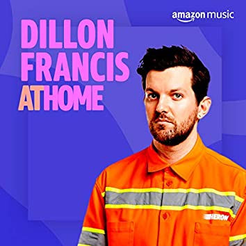 Dillon Francis At Home