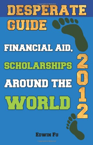 Desperate Guide Financial Aid Scholarships Around The World 2012