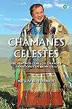 Chamanes celestes: Encuentros con los grandes sanadores de Mongolia (Palmyra)