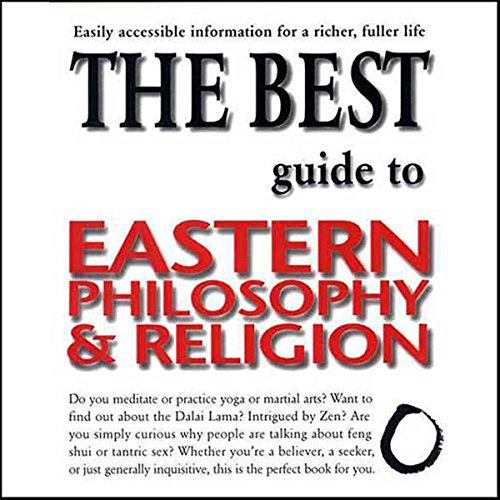 The Best Guide to Eastern Philosophy and Religion audiobook cover art