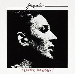 Jacques Higelin Alertez Les Bébés