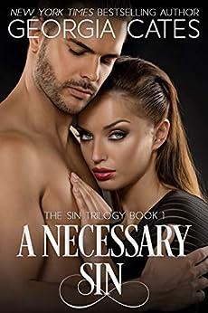 A Necessary Sin: A Mafia Romance (The Sin Trilogy Book 1) by [Georgia Cates]