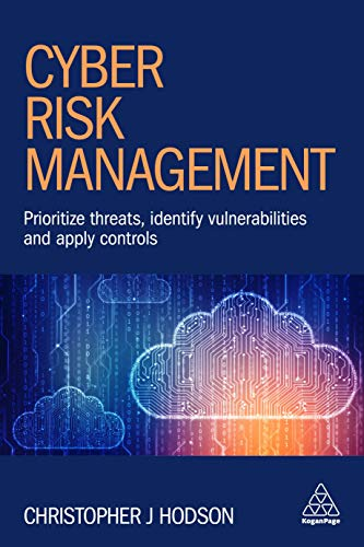 Cyber Risk Management: Prioritize Threats, Identify Vulnerabilities and Apply Controls