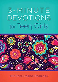 3-Minute Devotions for Teen Girls  180 Encouraging Readings