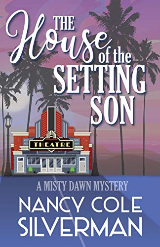 The House of the Setting Son: A Misty Dawn Mystery (Misty Dawn Mysteries Book 3) by [Nancy Silverman]