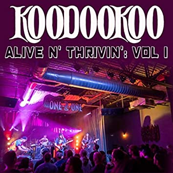 Alive 'n' Thrivin', Vol. I