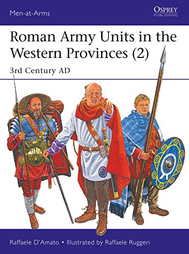 Roman Army Units in the Western Provinces (2): 3rd Century AD (Men-at-Arms, Band 527)