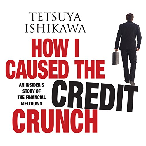 How I Caused the Credit Crunch audiobook cover art