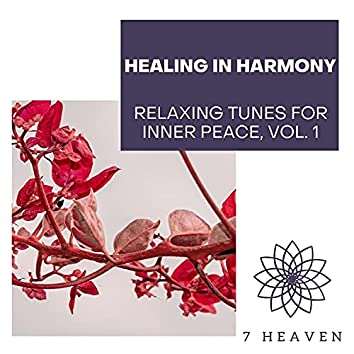 Healing In Harmony - Relaxing Tunes For Inner Peace, Vol. 1