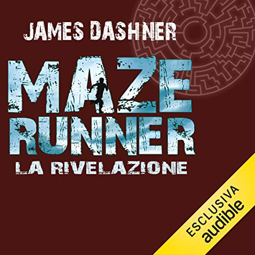 La rivelazione     Maze Runner 3              By:                                                                                                                                 James Dashner                               Narrated by:                                                                                                                                 Maurizio Di Girolamo                      Length: 10 hrs and 10 mins     2 ratings     Overall 3.5