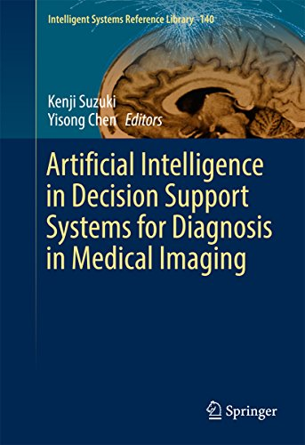 Artificial Intelligence in Decision Support Systems for Diagnosis in Medical Imaging (Intelligent Sy