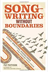 [[Songwriting Without Boundaries: Lyric Writing Exercises for Finding Your Voice]] [By: Pattison, Pat] [October, 2012] Broché