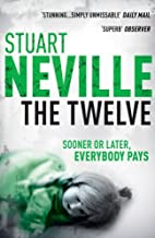 The Twelve by Stuart Neville (2010-06-24)