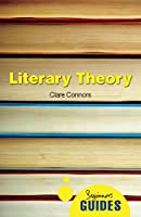 Literary Theory: A Beginner's Guide (Beginner's Guides)