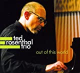 "album cover: Ted Rosenthal ""Out Of This World"""