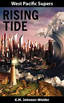 West Pacific Supers: Rising Tide by [K.M. Johnson-Weider]