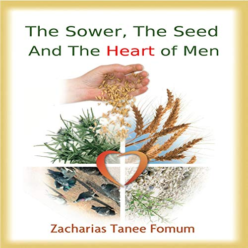 The Sower, the Seed and the Heart of Men  audiobook cover art
