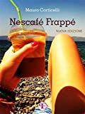 Nescafé Frappé - Nuova Edizione (Gli Speciali)