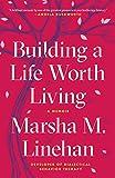 Building a Life Worth Living: A Memoir