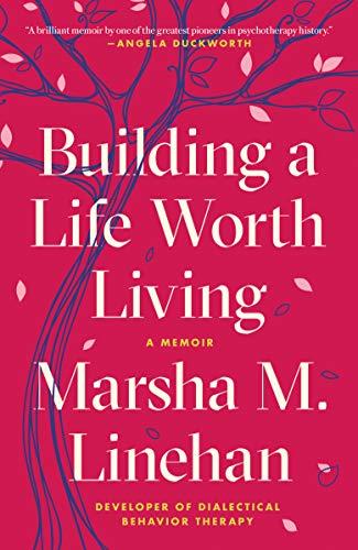 Building a Life Worth Living: A Memoir (English Edition)