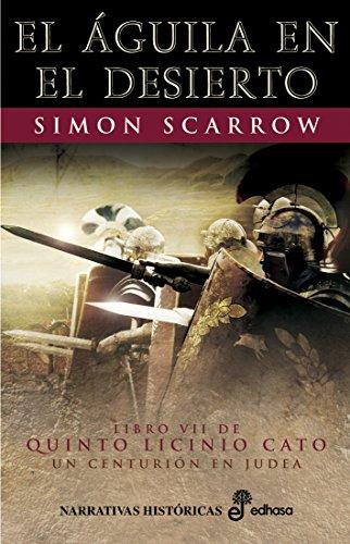 El águila en el desierto (VII) (Quinto Licinio Cato) de [Simon Scarrow, Montse Bastista]
