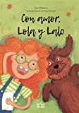 Con amor, Lola y Lalo