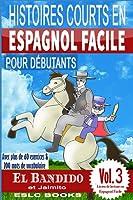 """Histoires Courts en Espagnol Facile pour Débutants: """"El Bandido et Jaimito"""": Avec plus de 60 exercices & 200 mots de vocabulaire (Livres de Lecture en Espagnol Facile)"""
