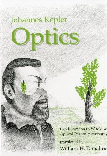 Optics: Paralipomena to Witelo & Optical Part of Astronomy by Johannes Kepler (2000-11-15)