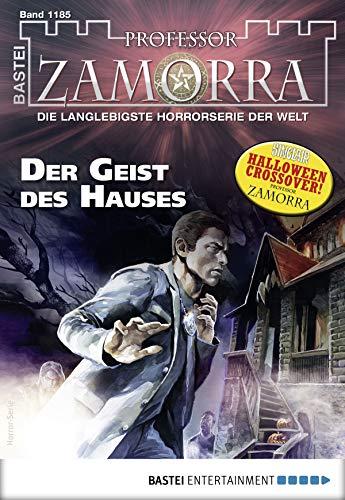 Professor Zamorra 1185 - Horror-Serie: Der Geist des Hauses