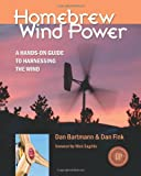 Homebrew Wind Power: A Hands-On Guide to Harnessing the Wind