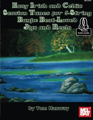 Easy Irish and Celtic Session Tunes for 5-string Banjo: Best-Loved Jigs and Reel