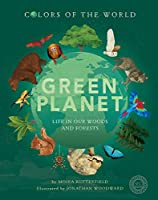 Green Planet: Life in our Woods and Forests (Colors of the World)