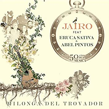 Milonga del Trovador (feat. Eruca Sativa & Abel Pintos)