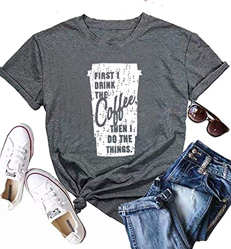Anbech First I Drink The Coffee Then I Do The Things Letter Print Womens Casual T-Shirt Size L (Gray)