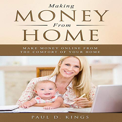 Making Money from Home: Make Money Online from the Comfort of Your Home                   By:                                                                                                                                 Paul D. Kings                               Narrated by:                                                                                                                                 Matyas Job Gombos                      Length: 2 hrs and 50 mins     Not rated yet     Overall 0.0