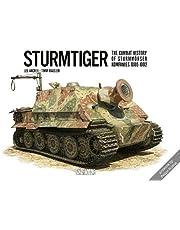 Sturmtiger: The Combat History of Sturmmoerser Kompanies 1000-1002