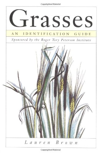 Grasses: An Identification Guide (Sponsored by the Roger Tory Peterson Institute)