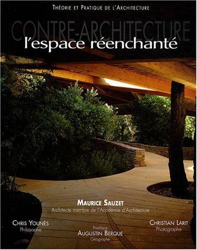 Contre-Architecture, L'espace réenchanté