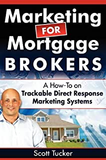 Marketing for Mortgage Brokers: A How-To on Trackable Direct Response Marketing Systems