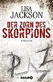 Der Zorn des Skorpions: Thriller (Ein Fall für Alvarez und Pescoli, Band 2)