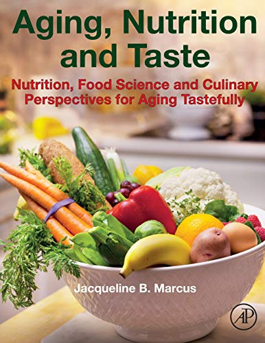 Aging, Nutrition and Taste: Nutrition, Food Science and Culinary Perspectives for Aging Tastefully