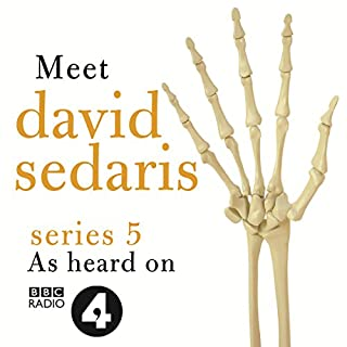 Meet David Sedaris: Series Five                   By:                                                                                                                                 David Sedaris                               Narrated by:                                                                                                                                 David Sedaris                      Length: 2 hrs and 48 mins     58 ratings     Overall 4.8
