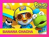 Banana Cha Cha (Pororo and Friends Ver.)