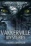 Nebelgrenze: Sind wir bereit, den Toten die Tür zu öffnen (Vakkerville Mysteries 2)