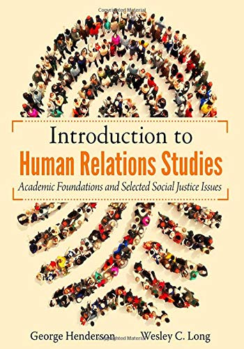 Compare Textbook Prices for Introduction to Human Relations Studies: Academic Foundations and Selected Social Justice Issues  ISBN 9780398091217 by George Henderson,Wesley C. Long