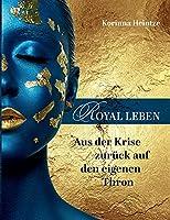 Royal Leben: Aus der Krise zurueck auf den eigenen Thron