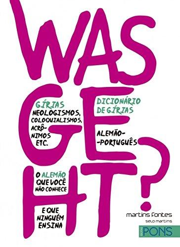 Was Geht?: Dicionário de Gírias - Alemão-português