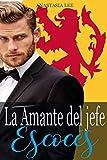 La amante del jefe escocés: (romance erótico en español)